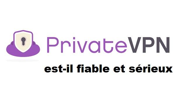 fiabilite et serieux de privatevpn