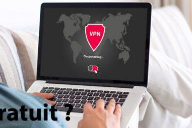 Choisir un VPN gratuit en 2019 : bonne ou mauvaise idée ?