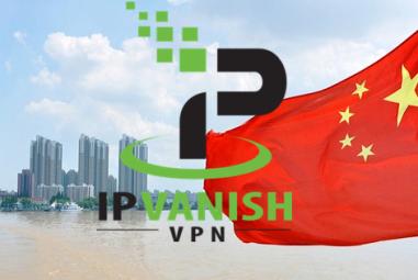IPVanish en Chine : le fournisseur fonctionne-t-il toujours dans ce pays ?